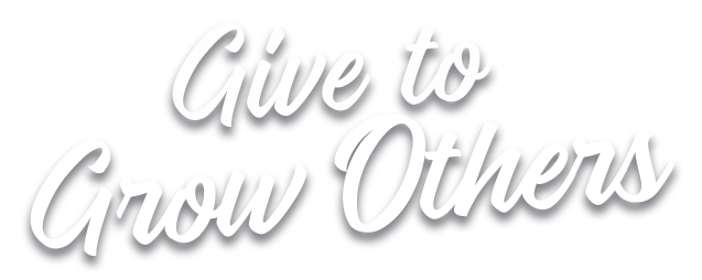 Give to Grow Others