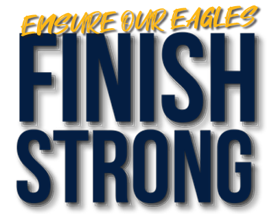 Ensure Our Eagles FInish Strong