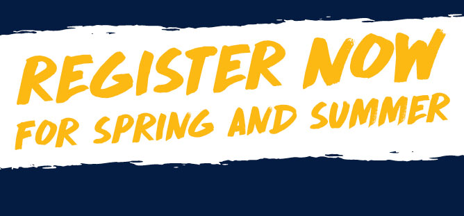 Register Now for Spring and Summer