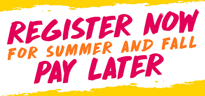 Register Now for Summer and Fall 2019