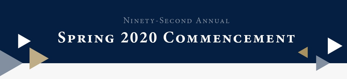Ninety-Second Annual Spring 2020 Commencement